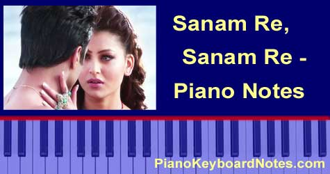 Sanam Re, Sanam Re Piano Notes