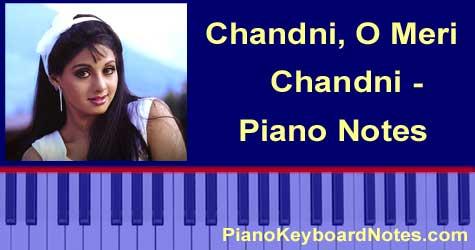 Chandni O Meri Chandni Piano Notes