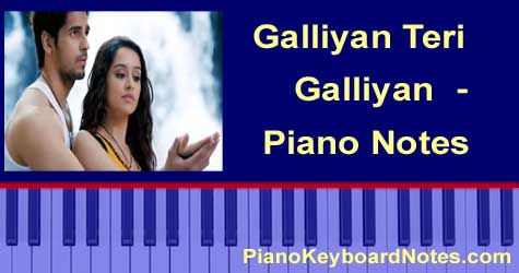 Galiyan Teri Galiyan - Piano Notes